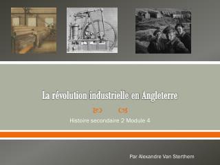 La  révolution industrielle  en  Angleterre