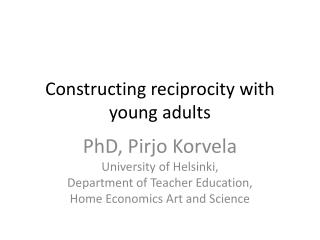 Constructing reciprocity with young  adults