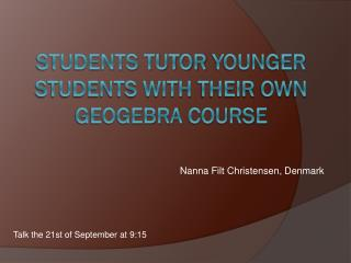 Students tutor  younger  students with  their own Geogebra course