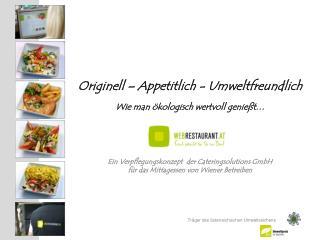 Originell – Appetitlich - Umweltfreundlich Wie man ökologisch wertvoll genießt…