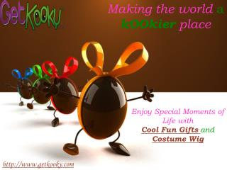 Enjoy Funniest Moments of Life with Cool Fun Gifts and Costu