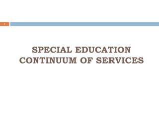SPECIAL EDUCATION  CONTINUUM OF SERVICES