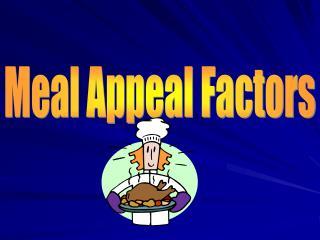 Meal Appeal Factors