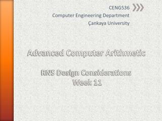 Advanced Computer Arithmetic RNS Design Considerations Week  11