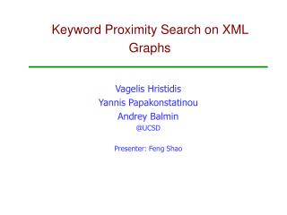 Keyword Proximity Search on XML Graphs