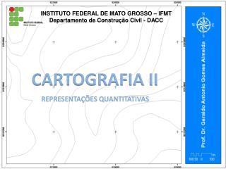INSTITUTO FEDERAL DE MATO GROSSO – IFMT Departamento de Construção  Civil - DACC