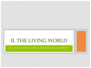 II. The Living World