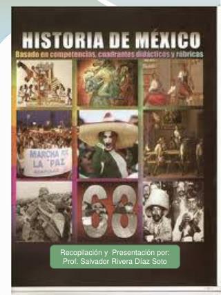 Recopilación y  Presentación por: Prof. Salvador Rivera Díaz Soto