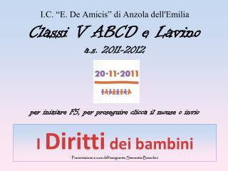 I  Diritti  dei bambini Presentazione a cura dell'insegnante Simonetta Branchini