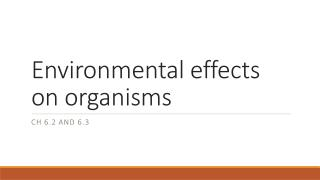 Environmental effects on organisms