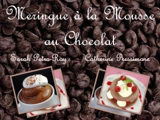 Meringue à la Mousse  au Chocolat
