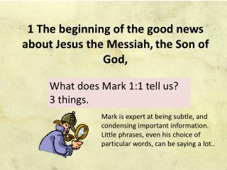1 The beginning of the good news about Jesus the Messiah, the Son of God,