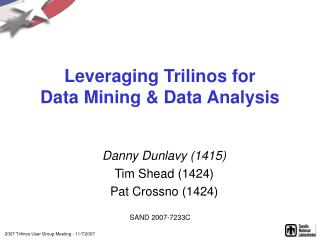 Leveraging Trilinos for  Data Mining  Data Analysis