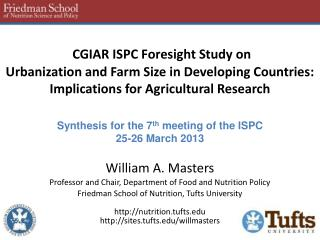 William A. Masters Professor and Chair, Department of Food and Nutrition Policy