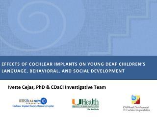Ivette Cejas, PhD &  CDaCI  Investigative Team