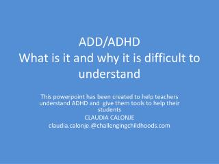 ADD/ADHD What is it and why it is difficult to understand