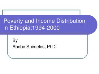 Poverty and Income Distribution in Ethiopia:1994-2000