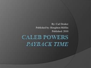 Caleb Powers Payback Time