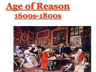Age of Reason 1600s-1800s