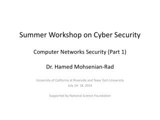 Summer Workshop on Cyber Security Computer  Networks Security (Part 1) Dr.  Hamed Mohsenian -Rad