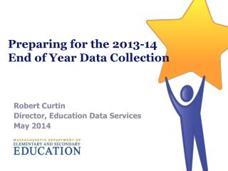 Preparing for the 2013-14 End of Year Data Collection