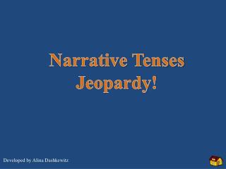 Narrative Tenses Jeopardy!