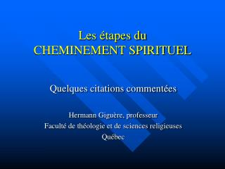 Les  tapes du  CHEMINEMENT SPIRITUEL