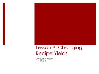 Lesson 9: Changing Recipe Yields