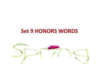 Set 9 HONORS WORDS