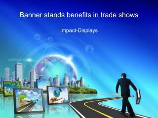 Banner Stands Benefits in Trade Shows