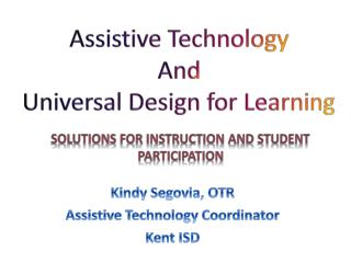 Kindy  Segovia, OTR Assistive Technology Coordinator Kent ISD