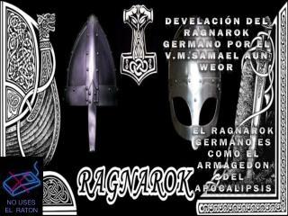 DEVELACIÓN DEL RAGNAROK GERMANO POR EL V.M.SAMAEL AUN WEOR