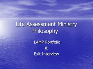 Life Assessment Ministry Philosophy