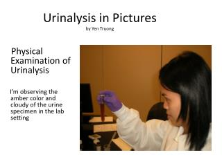 Urinalysis in Pictures by Yen Truong