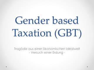 Gender based Taxation (GBT)