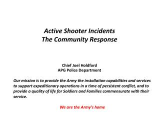 Active Shooter Incidents The Community Response Chief Joel Holdford APG Police Department