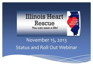 November 15, 2013  Status and Roll Out Webinar