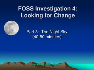 FOSS Investigation 4: Looking for Change
