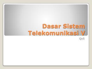 Dasar Sistem  Telekomunikasi V