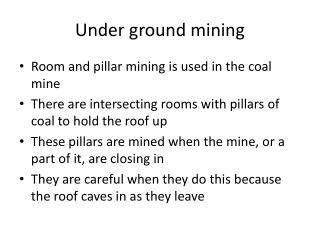 Under ground mining