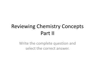 Reviewing Chemistry Concepts Part II
