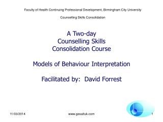 Faculty of Health Continuing Professional Development, Birmingham City University  Counselling Skills Consolidation