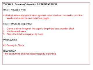 STATION 1 - Gutenberg's  Invention THE PRINTING PRESS What is moveable type?