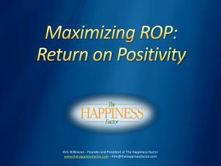 Maximizing ROP: Return on Positivity