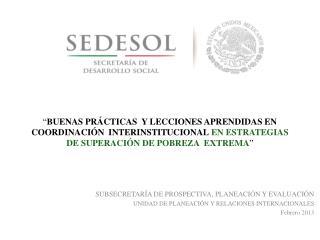SUBSECRETARÍA DE PROSPECTIVA, PLANEACIÓN Y EVALUACIÓN