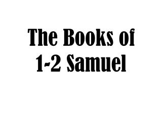The Books of  1-2 Samuel