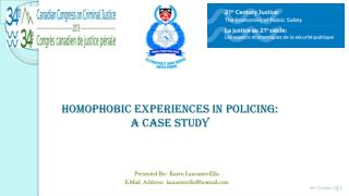 Homophobic Experiences in Policing:  A Case Study