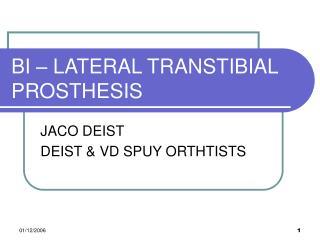 BI   LATERAL TRANSTIBIAL PROSTHESIS