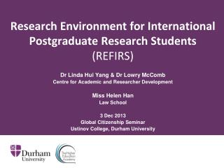 Research Environment for International Postgraduate Research Students  (REFIRS)
