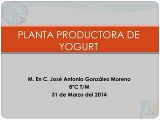 PLANTA PRODUCTORA DE YOGURT